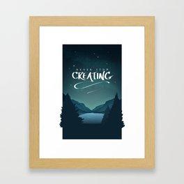 Never Stop Creating Framed Art Print