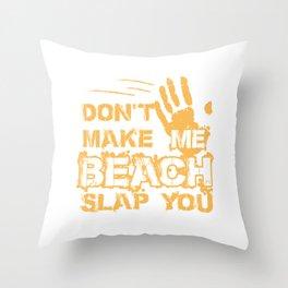 Don't make me bitch slap you export 03 Throw Pillow