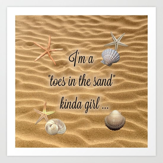 Toes In The Sand Kinda Girl Art Print