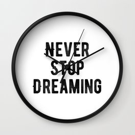 Motivational - Never Stop Dreaming Wall Clock