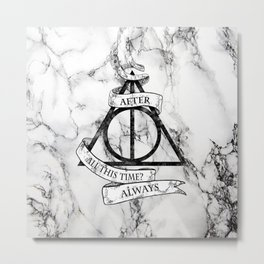 AFTER ALL THIS TIME-ALWAYS Metal Print