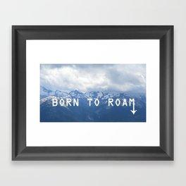 BORN TO ROAM Framed Art Print