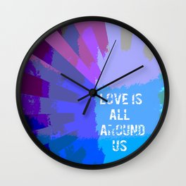 Love Is All Around Us Wall Clock