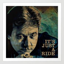 It's Just A Ride Art Print