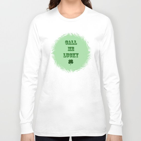 Call me LUCKY Long Sleeve T-shirt
