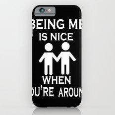 Being Me is Nice iPhone 6s Slim Case