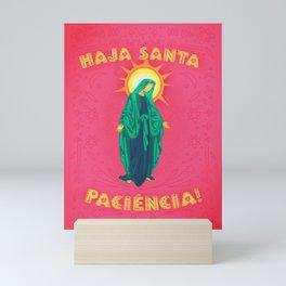 Haja Santa Paciencia! Mini Art Print