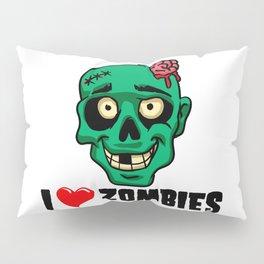 I love zombies Pillow Sham