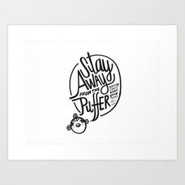 Puffer Warning Art Print