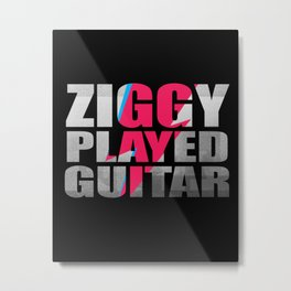 ZIGGY PLAYED GUITAR #ON BLACK Metal Print