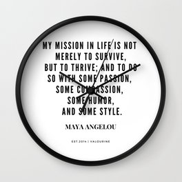 Maya Angelou Quote About Her Mission In Life Wall Clock