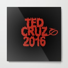 Ted Cruz 2016 Metal Print