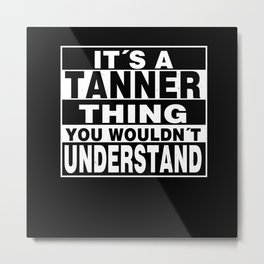 TANNER Surname Personalized Gift Metal Print