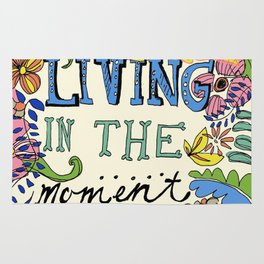 Living in the Moment Rug