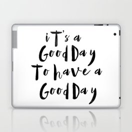 It's a good day to have a good day Laptop & iPad Skin