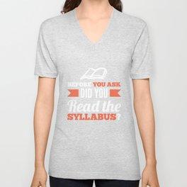 its in the syllabus teacher professor Unisex V-Neck