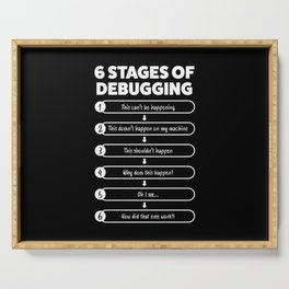 6 Stages Of Debugging | Programmer Gift Serving Tray