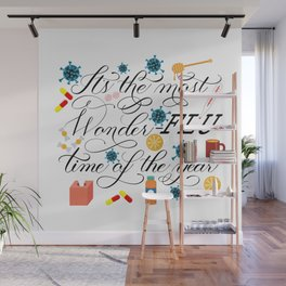 "Flu Influenza ""It's the Most Wonder-FLU Time of the Year"" Design Wall Mural"
