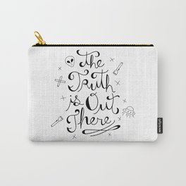 The Truth is Out There Carry-All Pouch