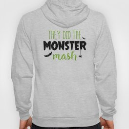They Did The Monster Mash Hoody