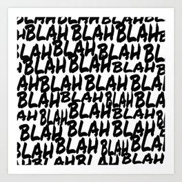 Blah Blah Art Print