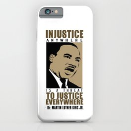 Martin Luther King Quote - Injustice iPhone Case