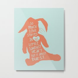 So Much Love Stirred in a little Sawdust Heart Metal Print