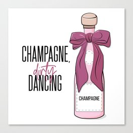 Champagne and dirty dancing Canvas Print