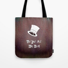 We're All Mad Here - Dragon Skin Tote Bag