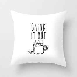 Grind It Out Throw Pillow