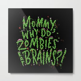 Mommy? Metal Print