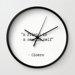 "Marcus Tullius Cicero ""a friend is a second self"" Wall Clock"