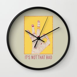 It's Not That Bad Wall Clock