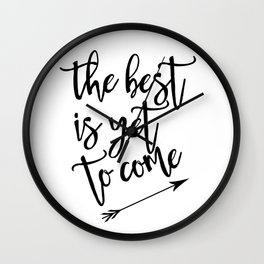 The best is yet to come minimalist black & white arrow Wall Clock