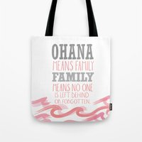 ohana Tote Bags featuring ohana means family.. pink by studiomarshallarts