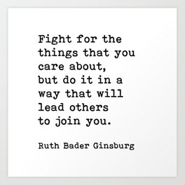 RBG, Fight For The Things That You Care About Art Print