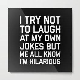 Laugh Own Jokes Funny Quote Metal Print