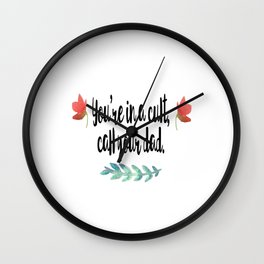 "My Favorite Murder Podcast Quote ""You're in a cult, call your dad."" Wall Clock"