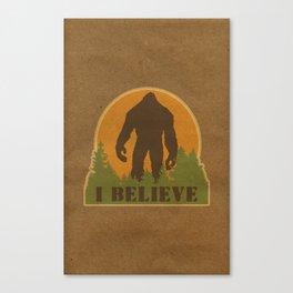 Bigfoot - I believe Canvas Print