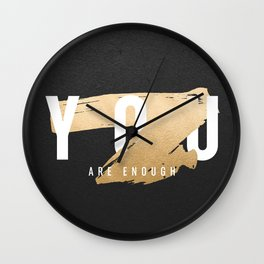 You Are Enough (Faux Gold Foil) Wall Clock