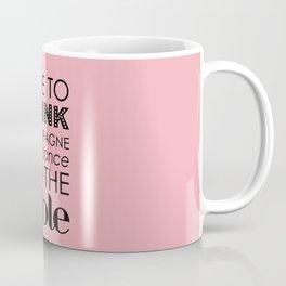 Drink Champagne and Dance Coffee Mug