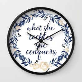 """""""What She Tackles, She Conquers"""" Wall Clock"""