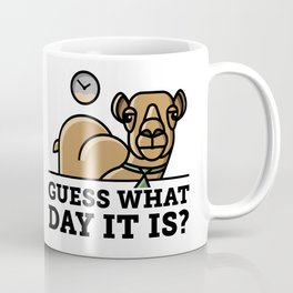 Guess what day it is?! Coffee Mug