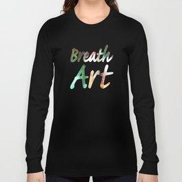 Breath Art #4  Long Sleeve T-shirt