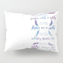 my momma, your momma, flying on a switch Pillow Sham