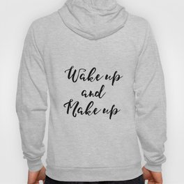Bedroom Wall Decor,Vanity Decor, Wake Up and Make Inspirational Print, Printable Glamour, Makeup Art Hoody