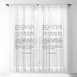 Life quote, For what it's worth... it's never too late or, in my case Sheer Curtain