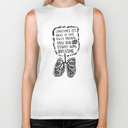 Sometimes It's Okay if the Only Thing You Did Today Was Breathe Biker Tank