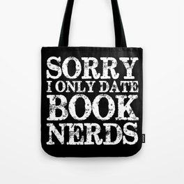 Sorry, I Only Date Book Nerds - Inverted Tote Bag