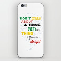 Don't Worry about a Thing iPhone & iPod Skin